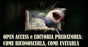 Open Access e Editoria predatoria - Come riconoscerla, come evitarla